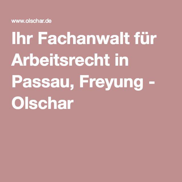 Ihr Fachanwalt für Arbeitsrecht in Passau, Freyung - Olschar