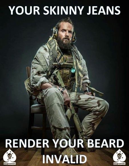 Your skinny jeans render your beard invalid. @Tracy Andrews