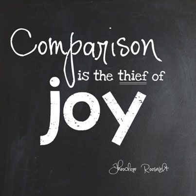 Comparison is the thief of joy. — Theodore Roosevelt *Let go of comparing yourself to moms on Facebook & Pinterest! XO
