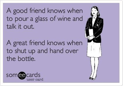 : Hand, Wine, Quotes, Great Friends, So True, Funny Stuff