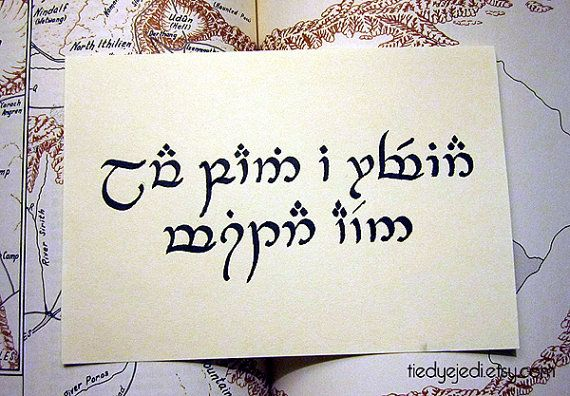 Not all who wander are lost in elvish. Oh, yes. This practically makes me drool. So beautiful <3