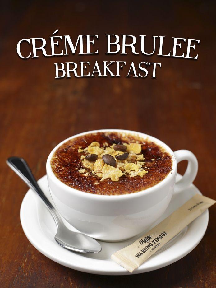 Creme Brûlée Breakfast. #coffiecarameltaste#differenttaste#BrownsugarTorch#koffieWarungTinggi#OPCOIndonesia