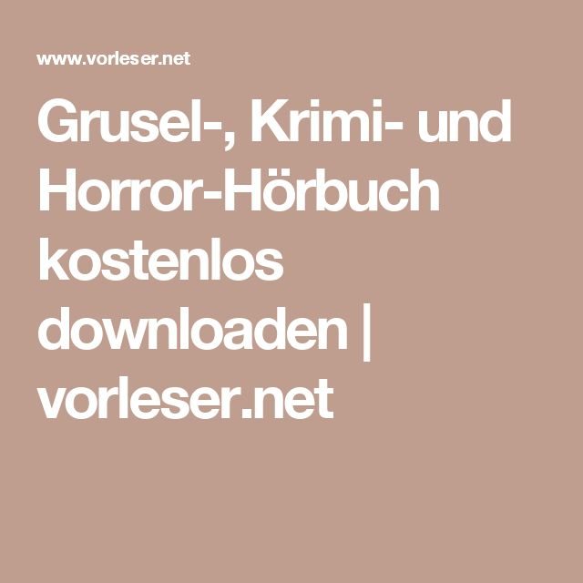 Grusel-, Krimi- und Horror-Hörbuch kostenlos downloaden | vorleser.net