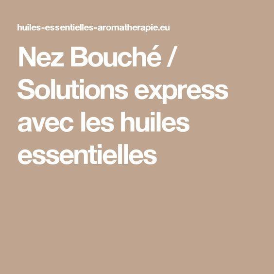 Nez Bouché / Solutions express avec les huiles essentielles