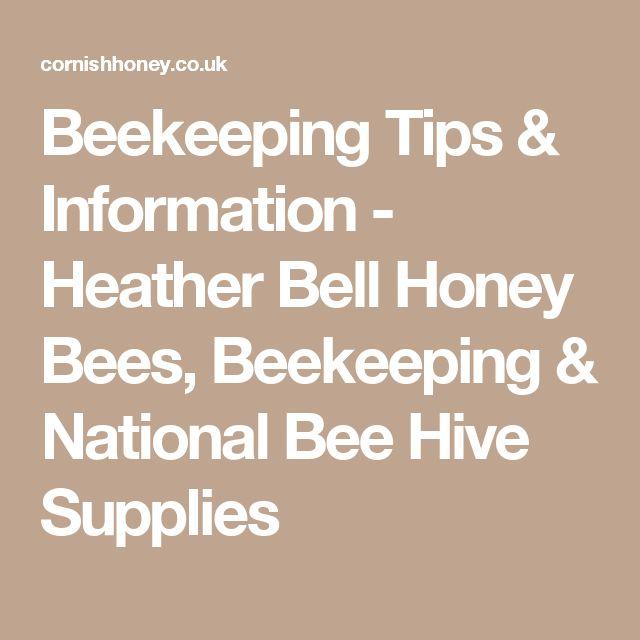 Good Beekeeping Tips u Information Heather Bell Honey Bees Beekeeping u National Bee Hive Supplies