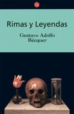 Rimas y Leyendas, de Gustavo Adolfo Bécquer.  El mejor libro para leer en casa.  El Romanticismo del espanol G. Becquer te llegara hasta los huesos. M. Melara