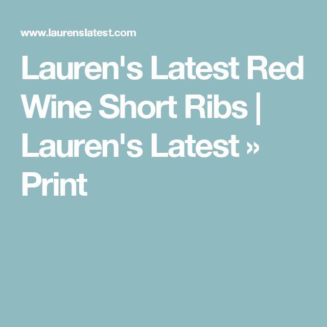 Lauren's Latest Red Wine Short Ribs | Lauren's Latest » Print