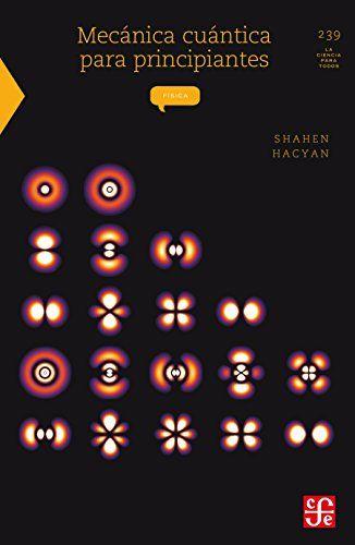 Mecánica cuántica para principiantes - Shahen Hacyan