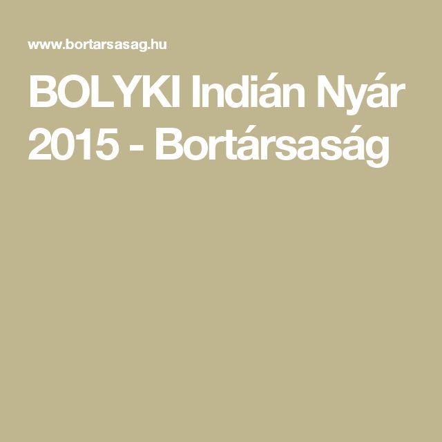 BOLYKI Indián Nyár 2015 - Bortársaság