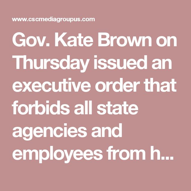 "Gov. Kate Brown on Thursday issued an executive order that forbids all state agencies and employees from helping federal immigration officials locate or apprehend undocumented immigrants.  ""We will not retreat,"" she said. Just looking for attention, and what is seen by many as a misguided attempt to appease the protesters that plague Portland, Kate Brown made a gesture.  Oregon State Law already forbids state and local law enforcement agencies from using public resources to find or arrest…"