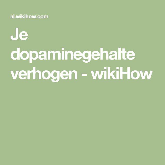 Je dopaminegehalte verhogen - wikiHow