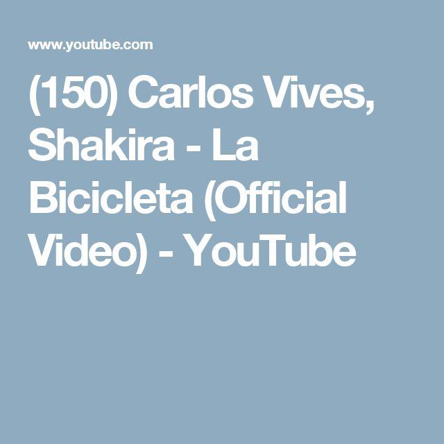 (150) Carlos Vives, Shakira - La Bicicleta (Official Video) - YouTube