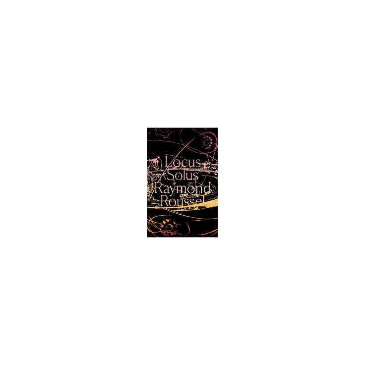 Locus Solus (Reissue) (Paperback) (Raymond Roussel)