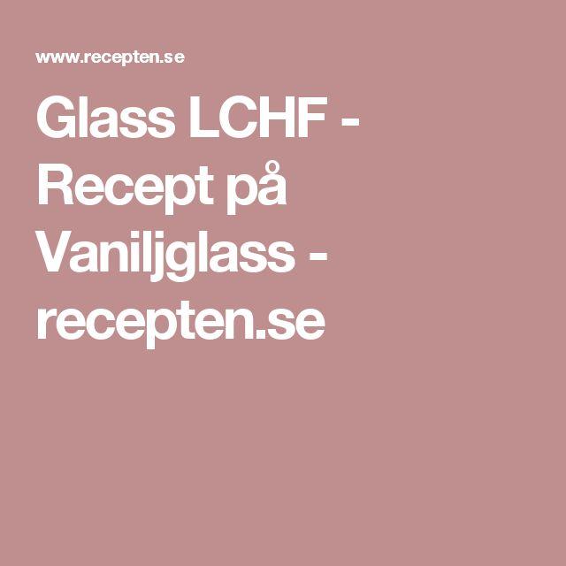 Glass LCHF - Recept på Vaniljglass - recepten.se