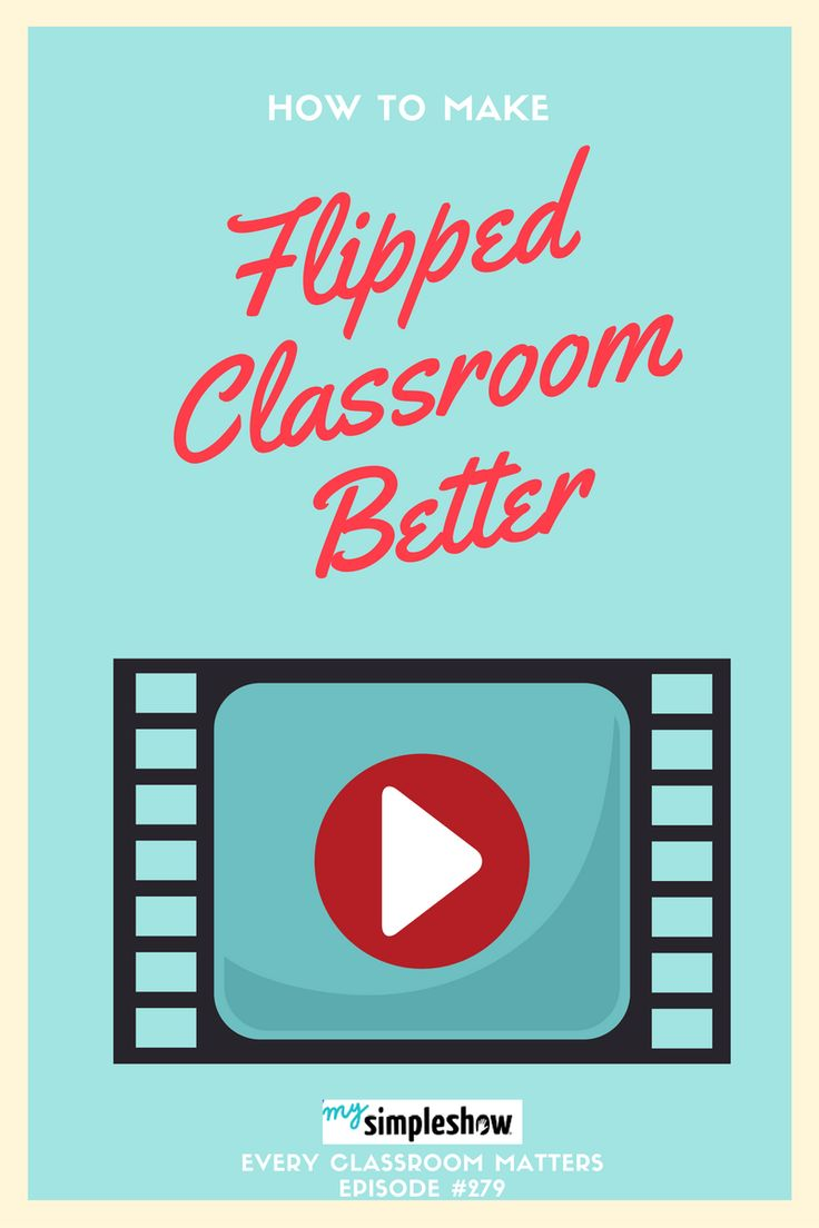 How to Make Flipped Classroom Better                                                                                                                                                                                 More