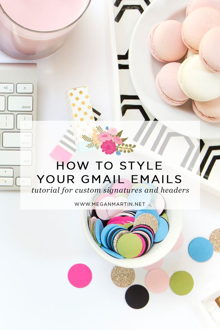 How to Style Your Emails with Gmail_Megan Martin Creative