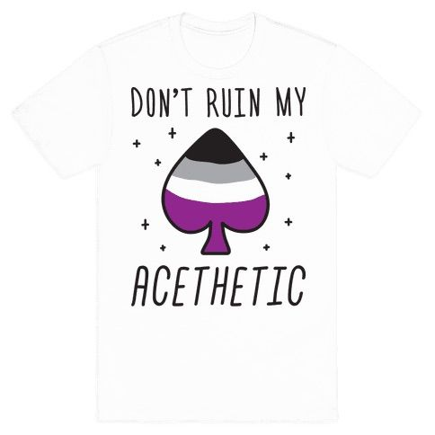 "You've got an asexual vibe and aesthetic that can't be disturbed by anyones sexual desires. This funny asexual pride design features the text ""Don't Ruin My Acethetic"" for the ace with aesthetic. Perfect if you identify as asexual, ace, asexual pride, aesethic quotes and celebrating asexual love!"