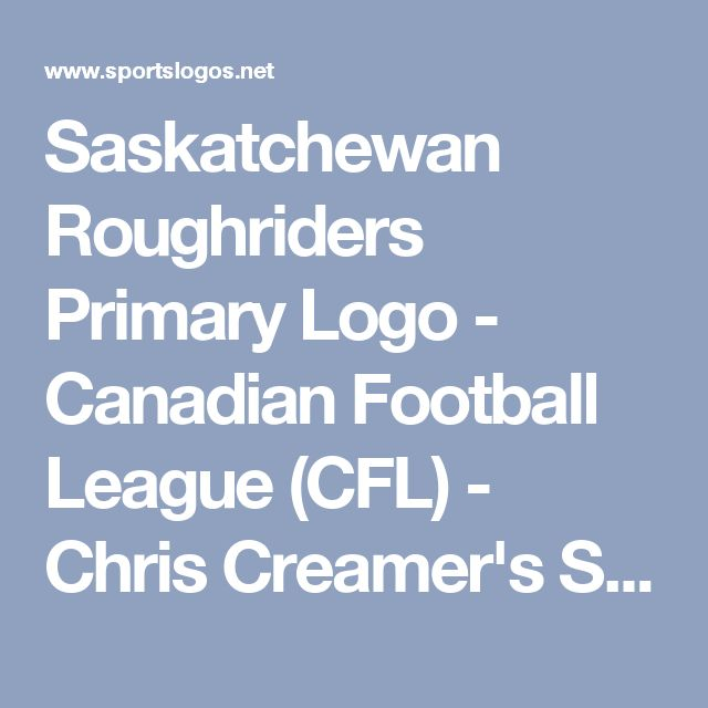 Saskatchewan Roughriders Primary Logo - Canadian Football League (CFL) - Chris Creamer's Sports Logos Page - SportsLogos.Net