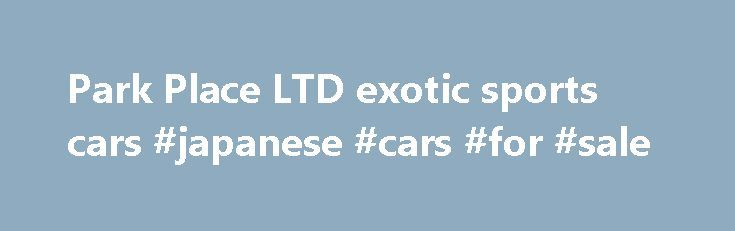 Park Place LTD exotic sports cars #japanese #cars #for #sale http://car.nef2.com/park-place-ltd-exotic-sports-cars-japanese-cars-for-sale/  #exotic cars # exotic sports cars Today, we're proud to host the largest indoor showroom[...]
