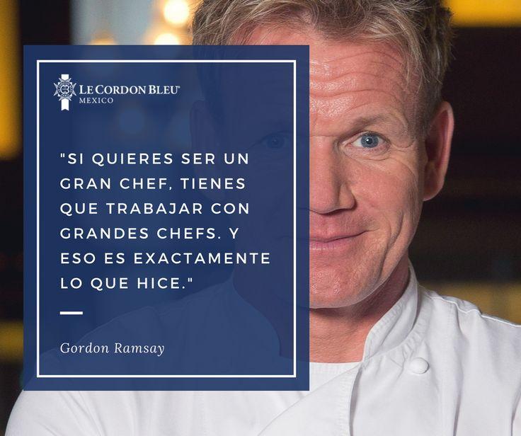 """""""Si quieres ser un gran Chef, tienes que trabajar con grandes Chefs. Y eso es exactamente lo que hice."""" Gordon Ramsey #quotes #frases #chefs #cocina"""