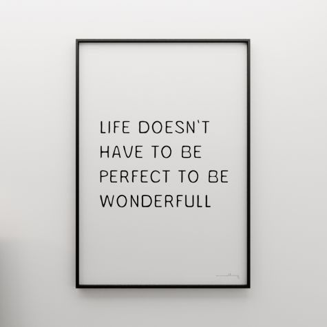 #Life doesn't have to be perfect to be wonderfull #motivation