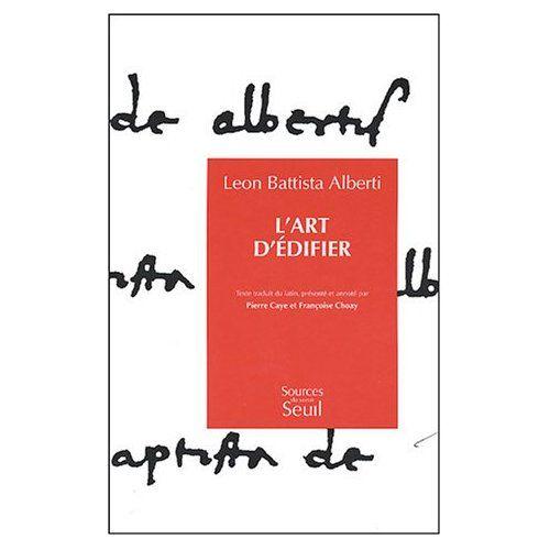 Télécharger L'Art d'édifier PDF Ebook Kindle Online de Leon-Battista Alberti