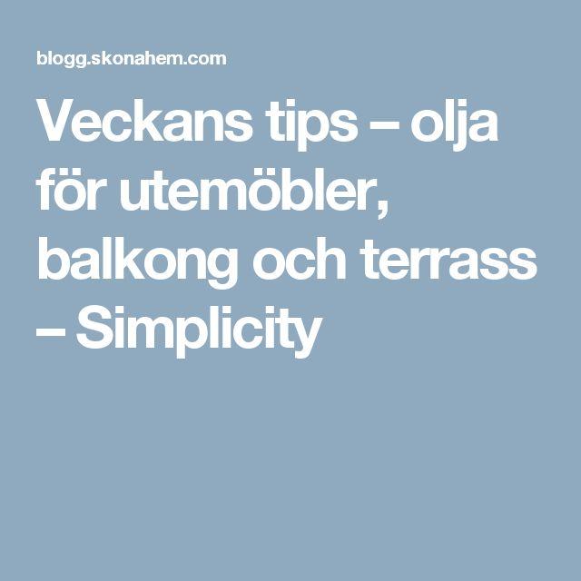 Veckans tips – olja för utemöbler, balkong och terrass – Simplicity