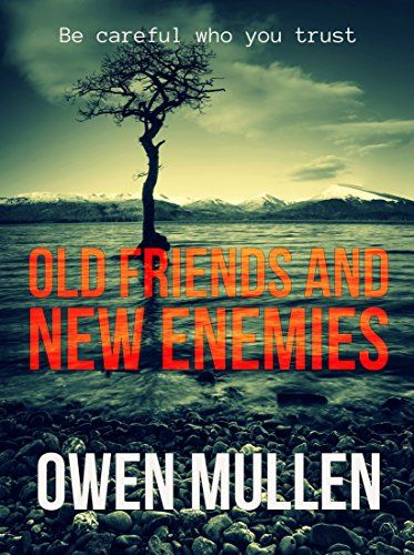 Reblog: Old Friends and New Enemies by Owen Mullen - Reviewed by ChapterInMyLife