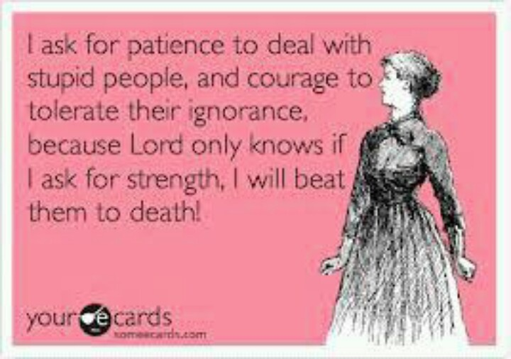 And I have patience...just need a lil more when it comes to people that don't have as much commen sense or manors!