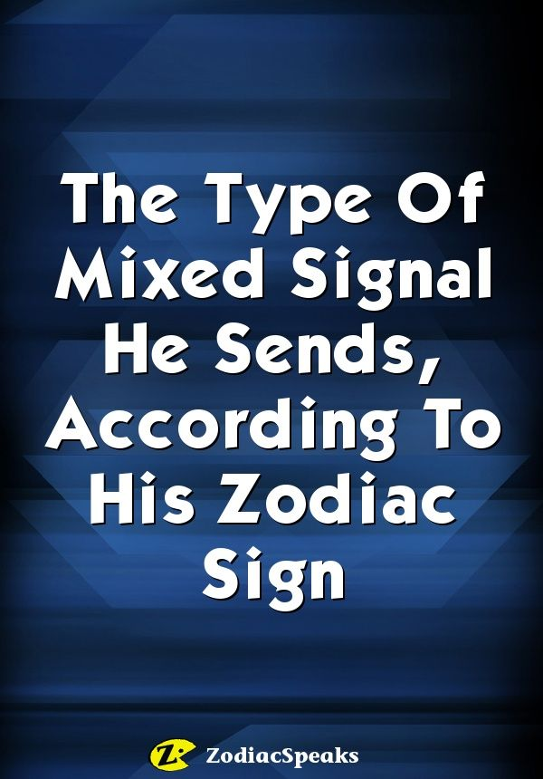 Type mixed signal each zodiac sign sends