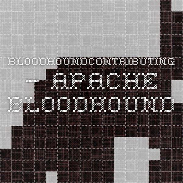 BloodhoundContributing – Apache Bloodhound