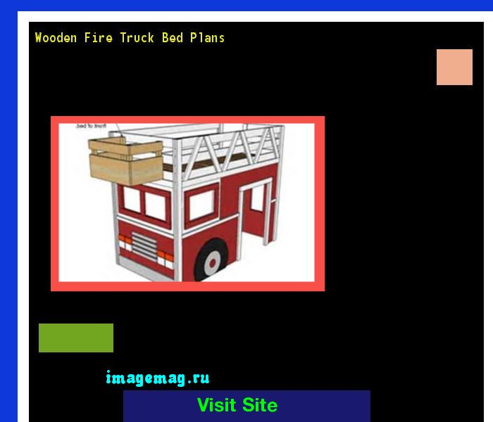 Wooden Fire Truck Bed Plans 212957 - The Best Image Search