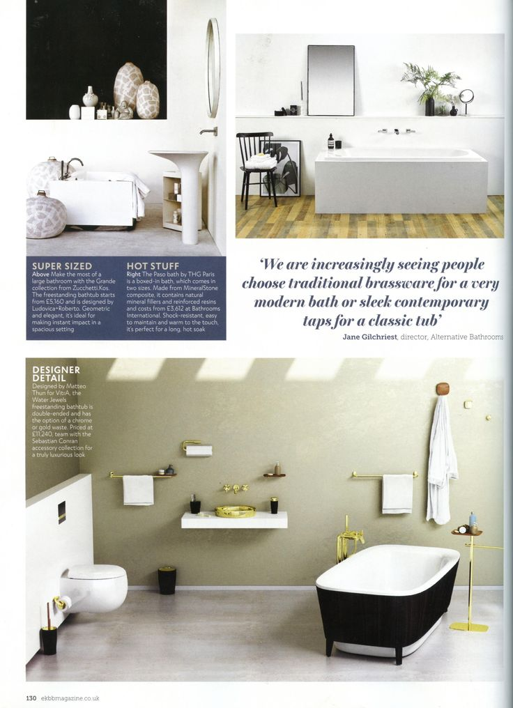 'We are increasingly seeing people choose traditional brassware for a very modern bath or sleek contemporary taps for a classic tub' says Jane Gilchriest, director, Alternative Bathrooms. alternativebathrooms.com Essential Kitchen Bathroom Bedroom March 2018