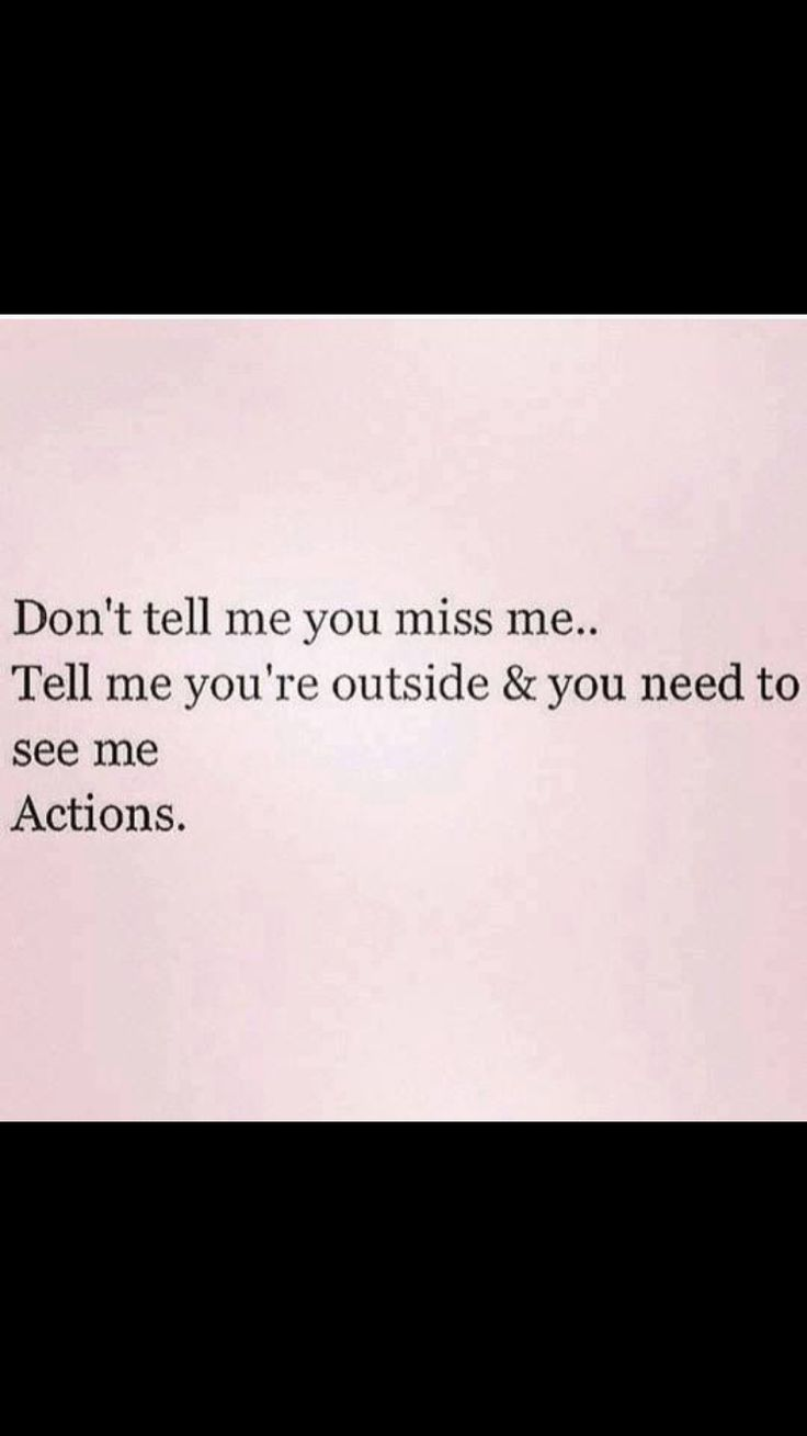 Actions speak louder then words. You can fake actions, yes, but only for so long. Actions show true love.