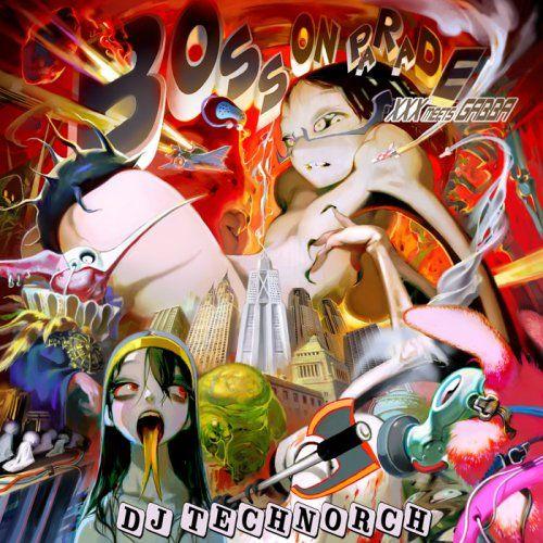 Amazon.co.jp: DJ TECHNORCH : BOSS ON PARADE ~XXX meets GABBA~ - 音楽