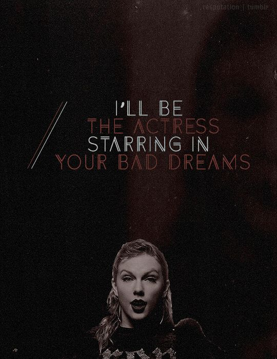 I'll be the actress starring in your bad dreams!