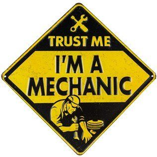 Trust Me I'm a Mechanic Metal Sign Garage or Highway Retro Decor