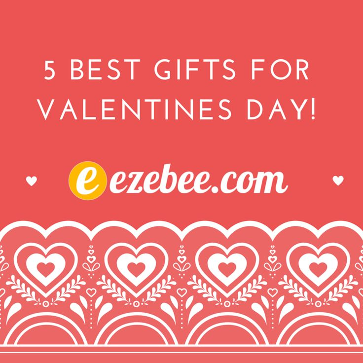 5 Best Gifts for Valentines Day!