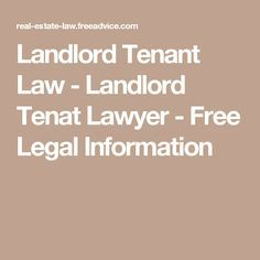 Landlord Tenant Law - Landlord Tenat Lawyer - Free Legal Information