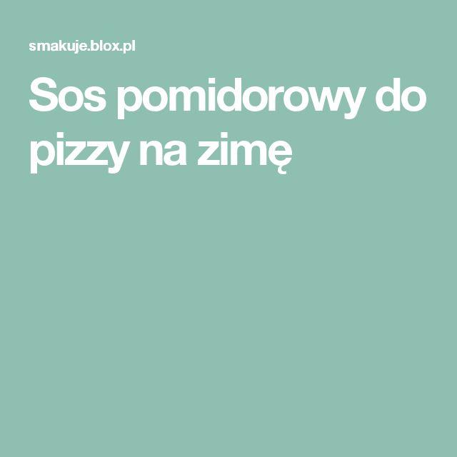Sos pomidorowy do pizzy na zimę