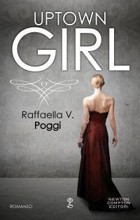 Sognando tra le Righe: UPTOWN GIRL   Raffaella V. Poggi      Recensione