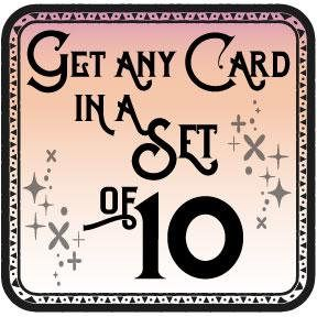 Get ANY of our Cards in a Set of Ten