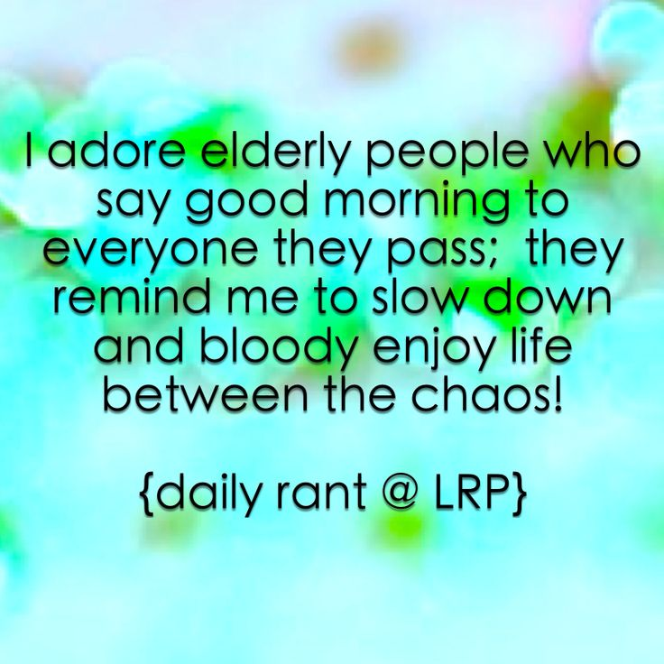 I adore friendly elderly people!  #old #elderly #manners #respect #breathe #enjoy