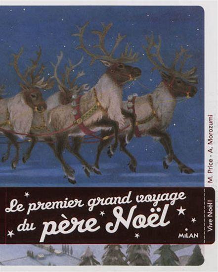 Le Premier grand voyage du Père Noël N. éd. - MOE PRICE - ATSUKO MOROZUMI