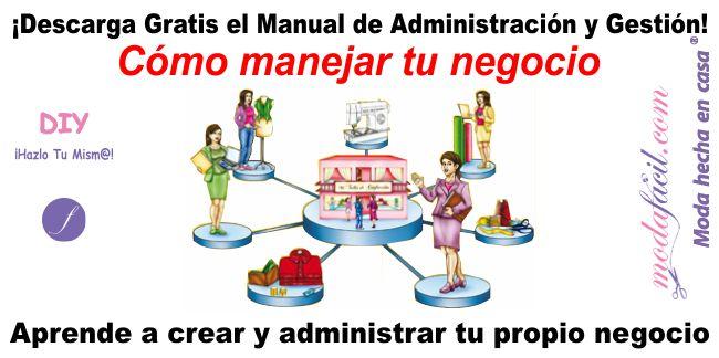 Descarga Gratis el Manual de Administración y Gestión de Negocios de Moda, y aprende a crear y administrar tu propio negocio en casa y supérate en la Vida!