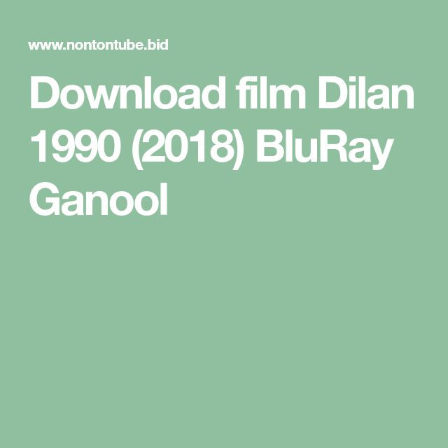 Download film Dilan 1990 (2018) BluRay Ganool