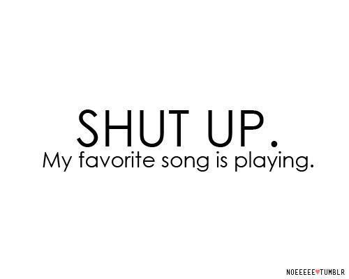 : Life, Shutup, Favorite Songs, Music Quotes, Funny, Songs Hye-Kyo, Shut Up, Serious, True Stories
