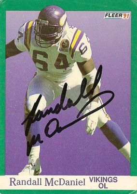 #6 Randall McDaniel 1991 fleer 286 autographed card 1991 upper deck 421 autographed card career similar to  HOFers John Hannah*, Tom Mack*, Jonathan Ogden*, Jim Otto*, Larry Allen*, Steve Wisniewski, Willie Roaf*, Rosey Brown* Had Randall not gone to Tampa his last 2 years, he would have tied with Carl Eller as the #1 all-time Viking,