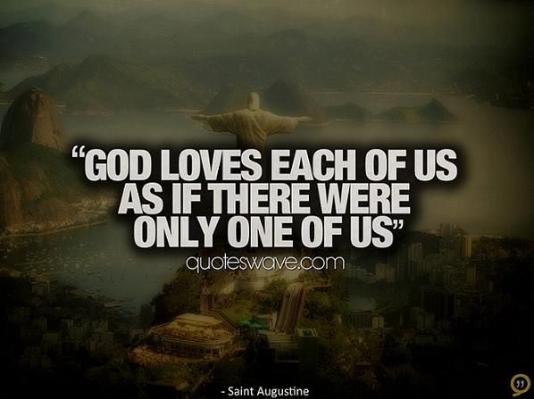 God loves each of us as if there were only one of us. | Augustine of Hippo Picture Quotes | Quoteswave