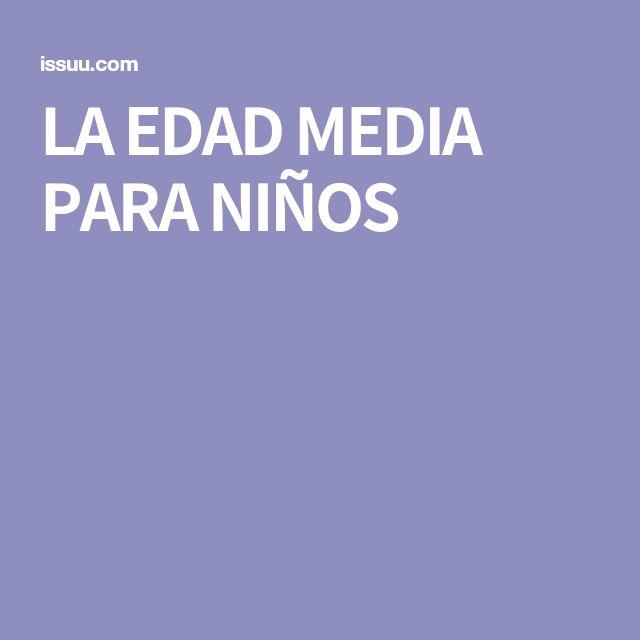 LA EDAD MEDIA PARA NIÑOS